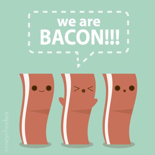 We are Bacon by orangecircle
