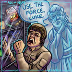 The Age of Nerd - Use the Force, Luke.