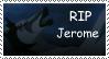 RIP Jerome stamp by RedSlashwolf