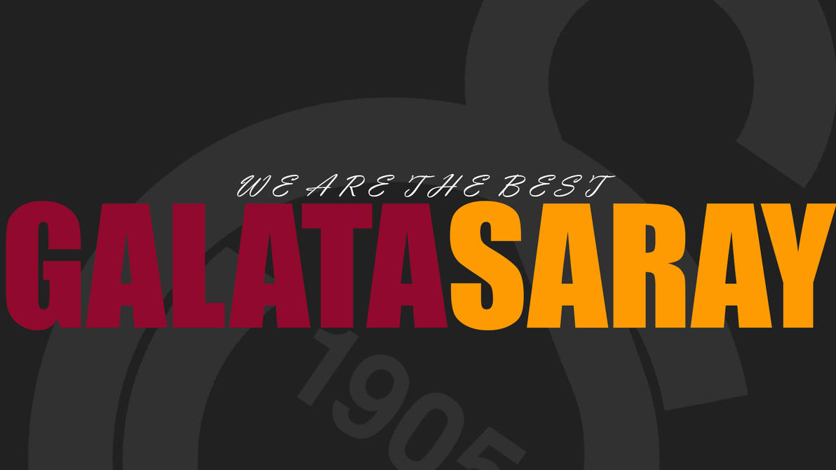 We Are The Best GALATASARAY by halilibrahimergul
