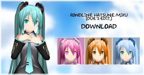 .: Rondline Miku Hatsune Download :. [DUE'S EDIT] by Duekko