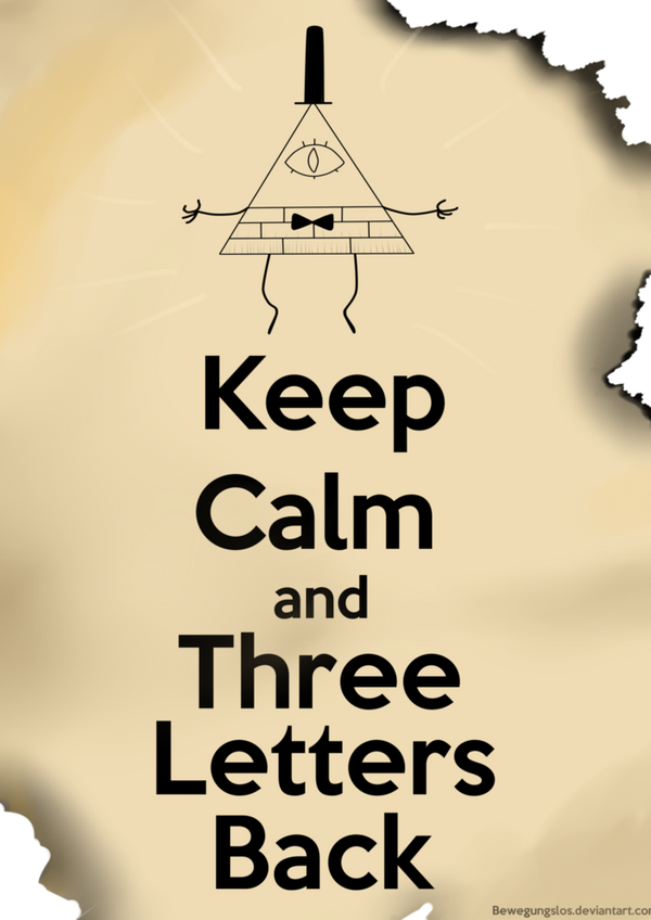 3 letters back gravity falls keep calm and three letters back by 20088