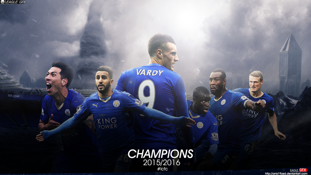 Leicester City Fc CHAMPIONS 2015/2016 By Anis19Zed On