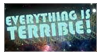 Everything is Terrible Stamp by babyrainbou
