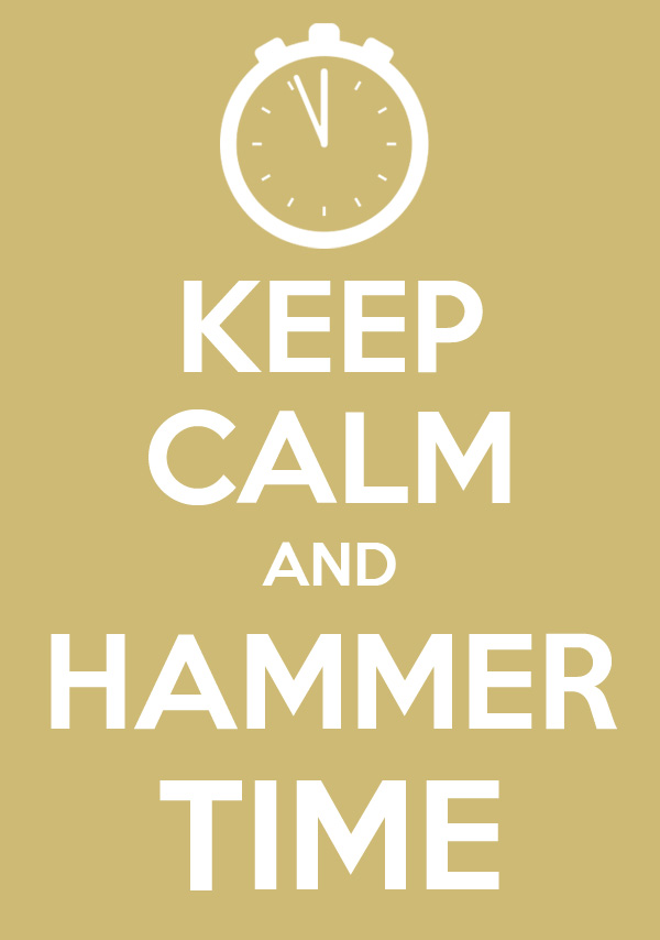 Keep Calm And Hammer Time by DatBoiFuri on deviantART