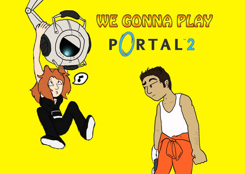 We Gonna Play: Portal 2