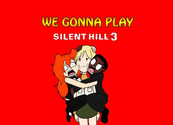 We Gonna Play: Silent Hill 3