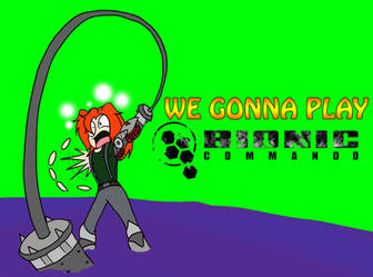 We Gonna Play: Bionic Commando by HojoMcOjo