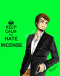 KEEP CALM AND HATE INCENSE