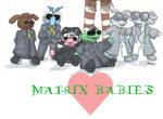 matrix babies