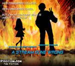 A Stream Gone Wrong: A ProtonJon FanFiction Poster