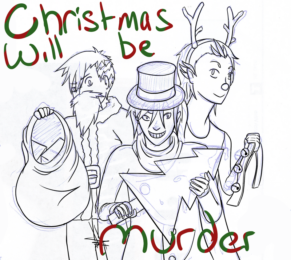 Christmas will be murder by InsaneMonkey46
