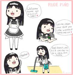 Rude maid