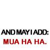 Mua ha ha. by bloodybina