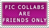 Fic Collabs- Friend Only Stamp by Icelilly