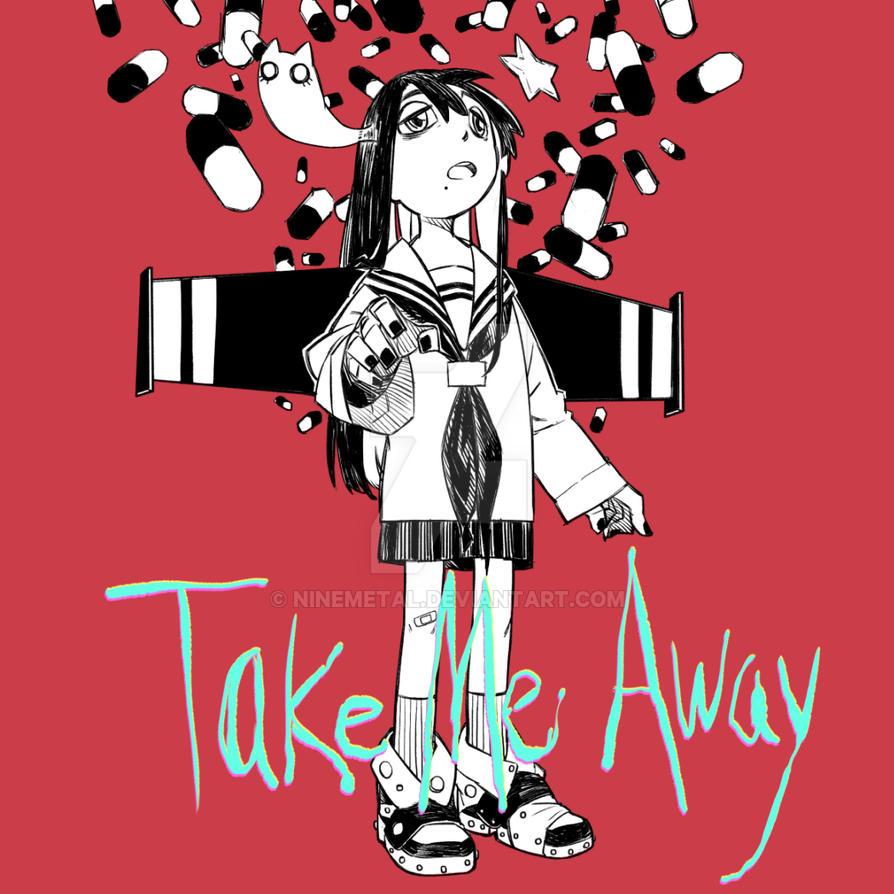 Take Me Away by NiNEMETAL