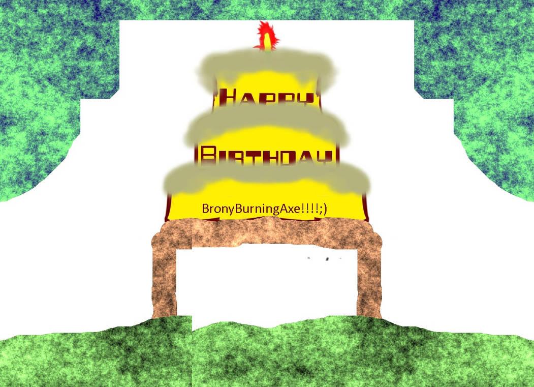Happy Birthday BronyBurningAxe by ThePikachuBoy
