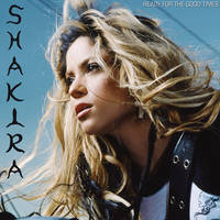 Shakira - Ready For The Good Times [Single] by AlejandroDelRey