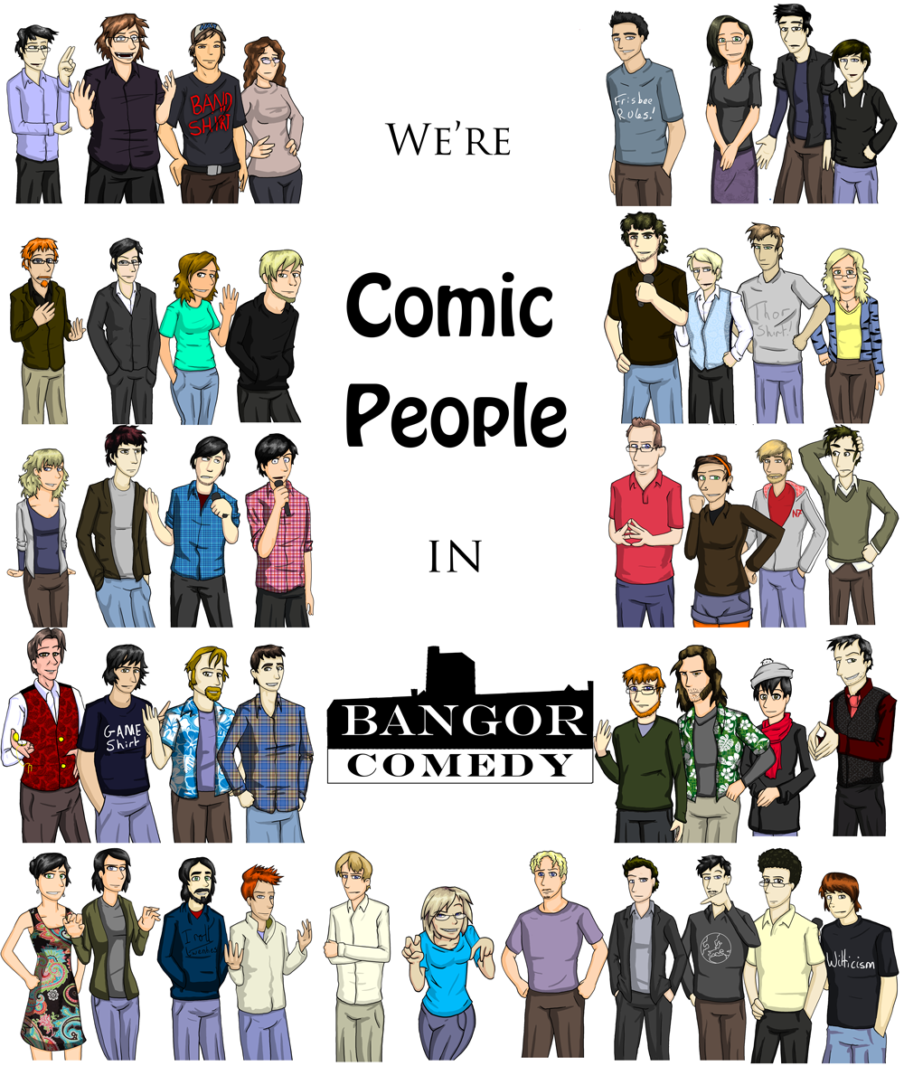 Bangor Comedy: Comic People by Crusader1089