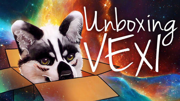 Unboxing Vexi! (YouTube Link)