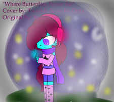 Where Butterflies Never Die by DJ-Tw1nkl3--wg