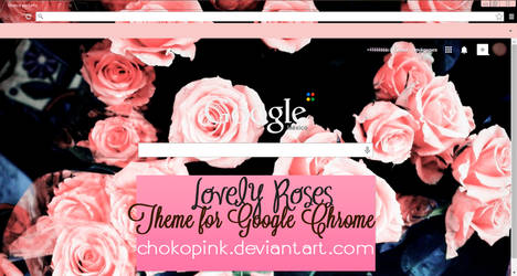 New Lovely roses Theme for Google Chrome by ChokoPink