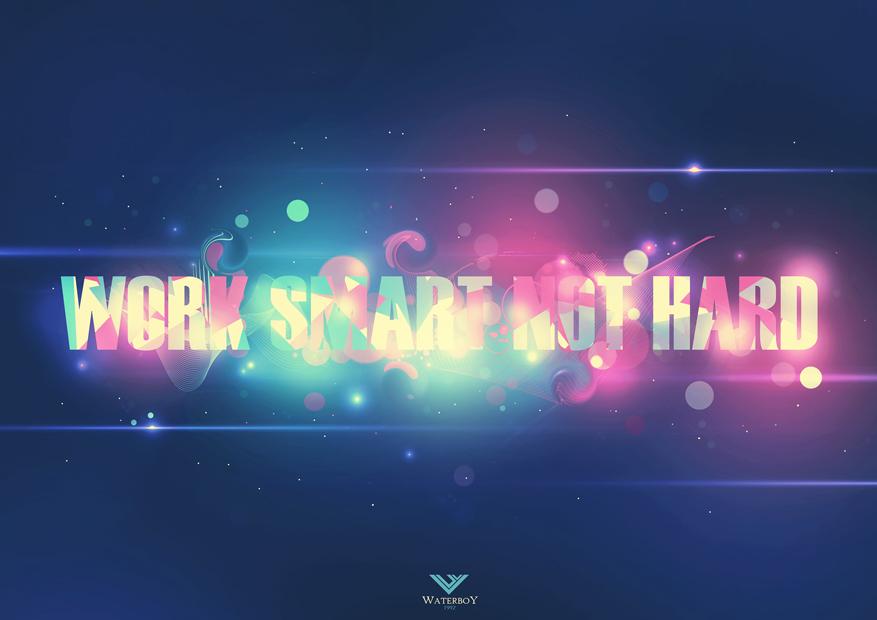 Work smart not hard. by Waterboy1992