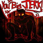 [KND] Ya Big Jerk