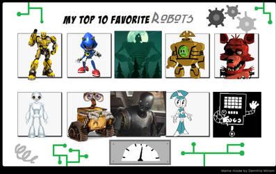 My top 10 favorite Robots by LopDrieuna