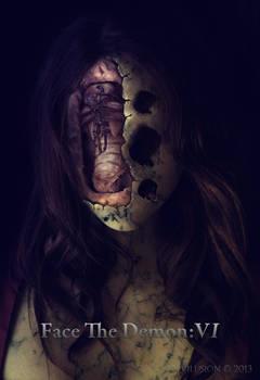 Face The Demon:VI