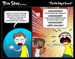 True Story - Double Edged Sword by Carlos-the-G