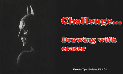 Challenge: Drawing Only With the Eraser - Batman by ArtistLeonardo