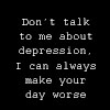 Depressed? by stalker-in-training