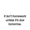 Definition of Homework by stalker-in-training