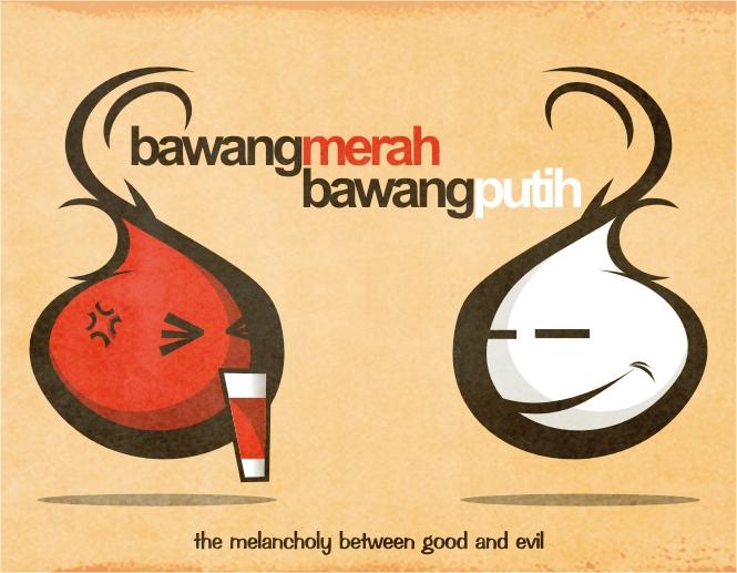 with her step mother and her step sister, Bawang Merah. Bawang Putih ...