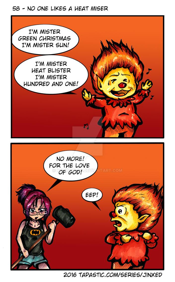 Jinxed 58 - No one likes a heat miser by Hotaru-oz