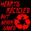 Hearts Are Recycled by sharpiesniffer1