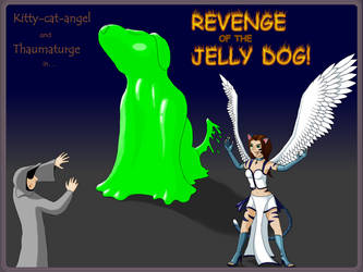 REVENGE of the JELLY DOG by Thaumaturge