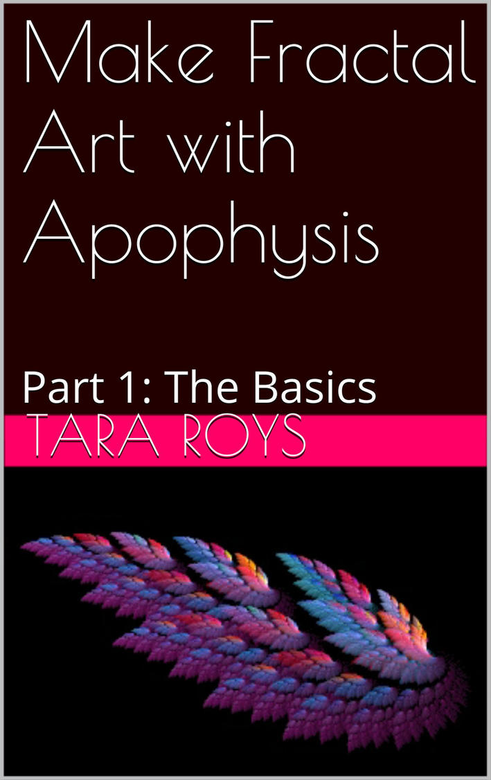 Make Fractal Art With Apophysis Part 1: The Basics by TaraRoys