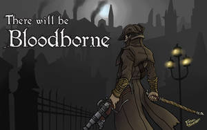 There Will Be Bloodborne wallpaper by FanoBelmont