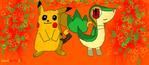 Pikachu and Snivy!