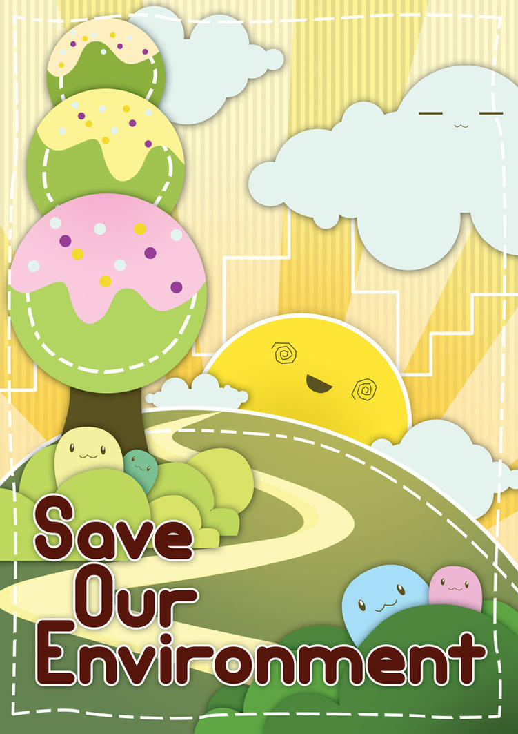 save our earth Activity: save our earth good character, good stewards: caring for the world around us human waste, however, is threatening our environment hazardous chemicals, dispos.