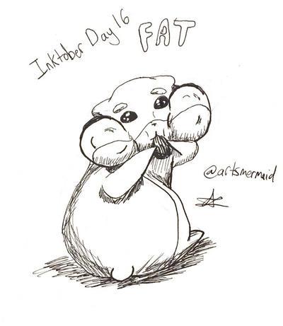 Inktober 2017 Day 16: Fat by ArtsMermaid