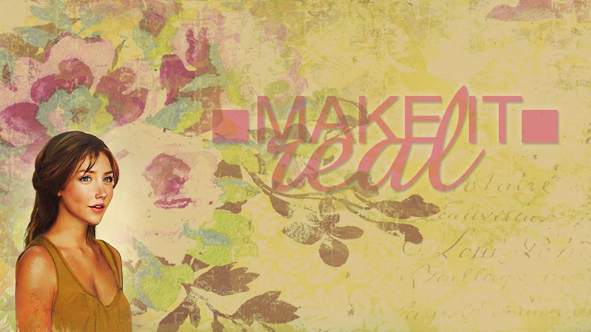 make it real! - Jane