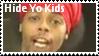 Hide Yo Kids by PalomitaStamps