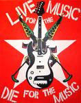 Live for, Die for the music