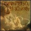 Dreaming You Is So Easy by veryevilmastermind