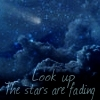 Look Up The Stars Are Fading by veryevilmastermind