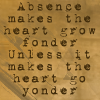 Absence Makes The Heart Go Yonder by veryevilmastermind