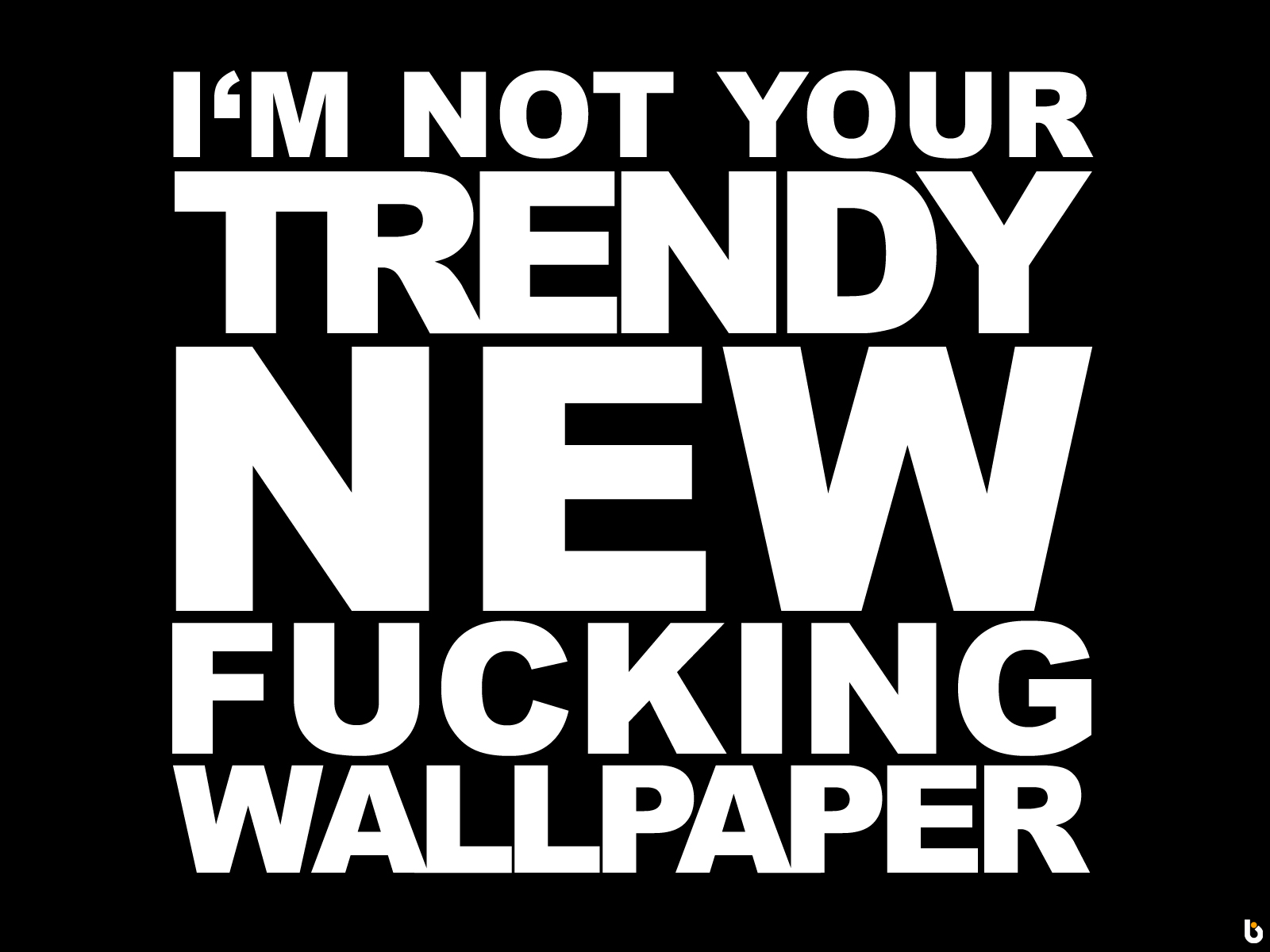 I hate wallpaper
